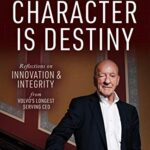 Character is Destiny: Reflections on Innovation and Integrity from Volvo's Longest Serving CEO, will be released in September 2020